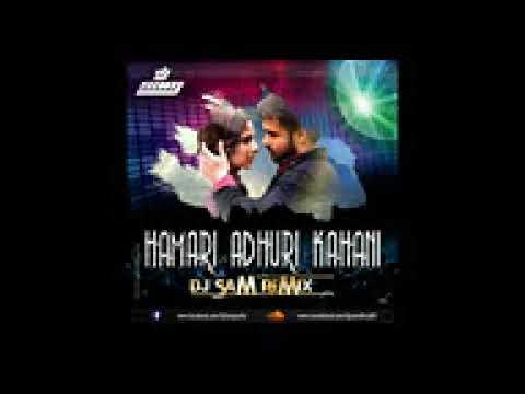 HAMARI ADHURI KAHANE REMIX   DJ SAM   YouTube