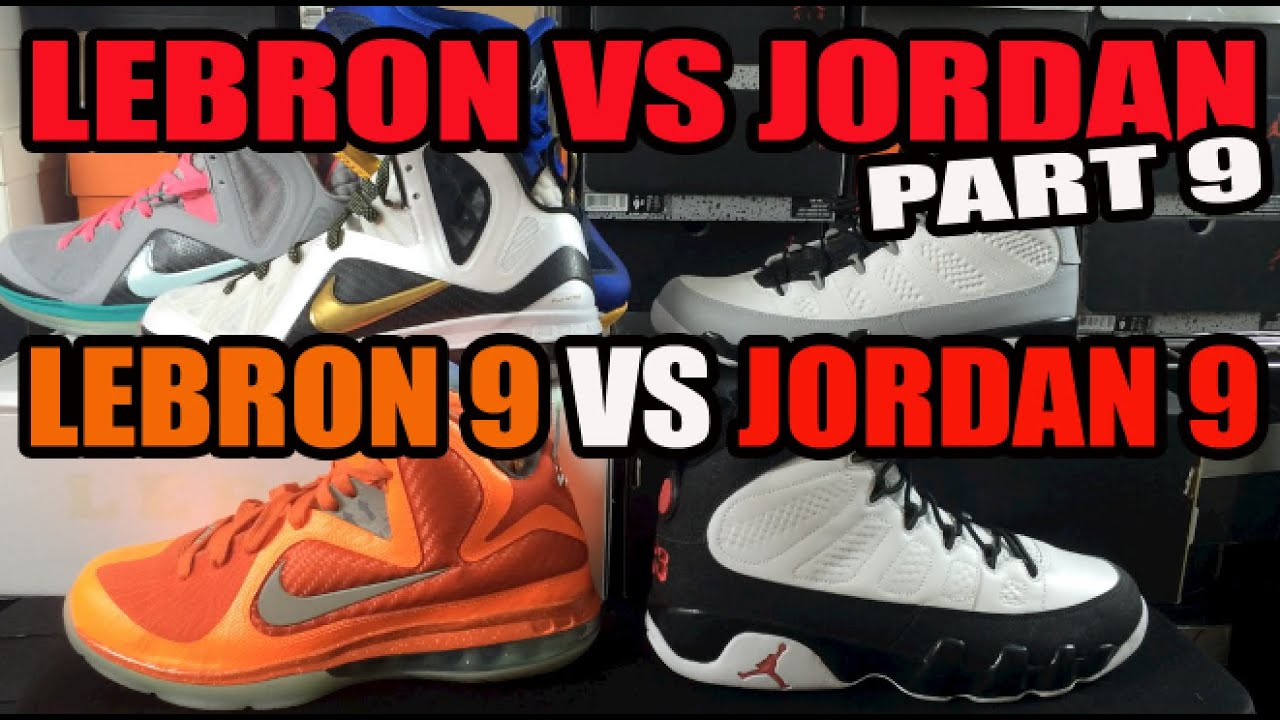Jordan vs Lebron Sneakers Series Part 9: Air Jordan 9 (IX) vs Nike Lebron 9  (IX) - YouTube