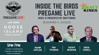Week 12 Eagles vs Seahawks: Inside The Birds Pregame Live presented by DraftKings