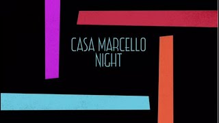 CASA MARCELLO NIGHT dal 22 maggio alle ore 21:00