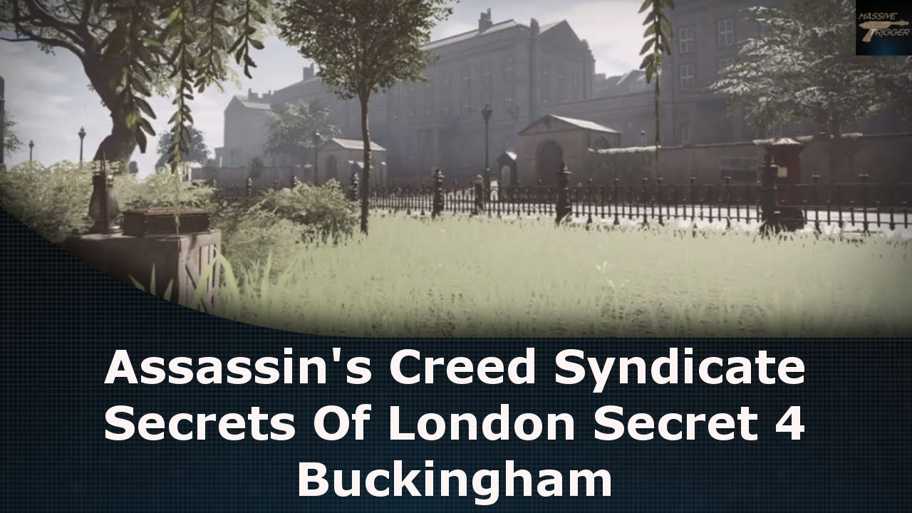 Assassin S Creed Syndicate Secrets Of London Secret 4 Buckingham Youtube