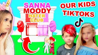 Our Kids Made A SANNA And MOODY HATER CLUB In These *TIKTOKS* (Roblox)