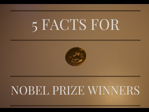 5 FACTS FOR NOBEL PRIZE WINNERS