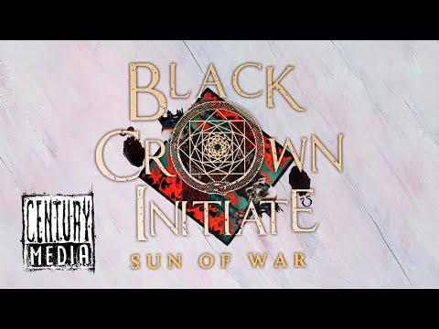 BLACK CROWN INITIATE - Sun Of War (Lyric Video)