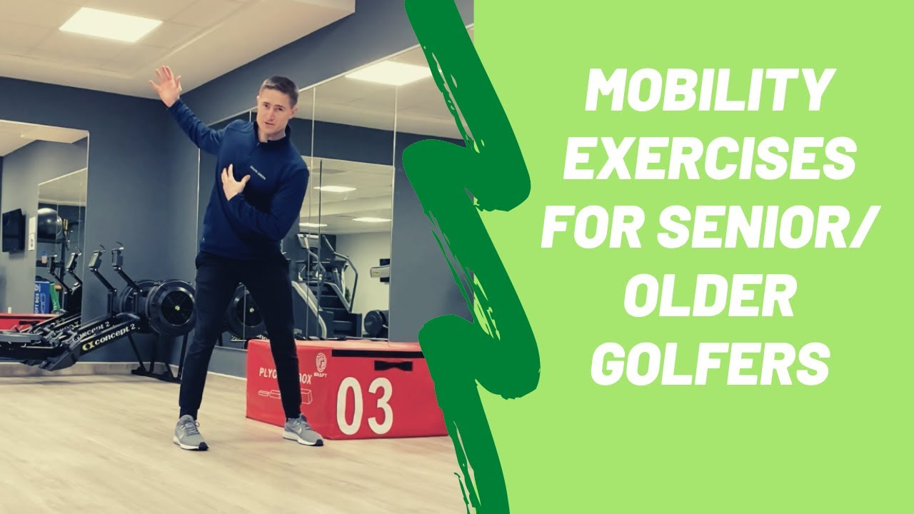 Mobility & Flexibility for Older Golfers