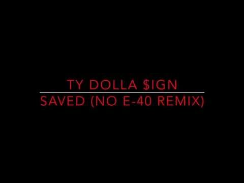 Ty Dolla $ign - Saved (No E-40 Remix) [HD]