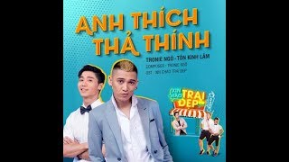 Anh Thích Thả Thính - Tronie Ngô ft Tôn Kinh Lâm (Lyric Video)