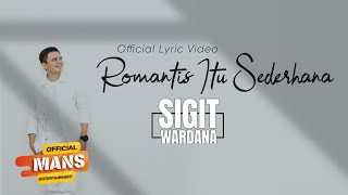 SIGIT WARDANA - Romantis Itu Sederhana - Being Romantic Is Simple (Official Lyrics Video)