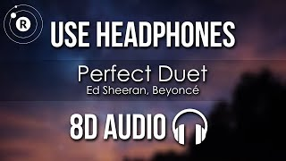 Baixar Ed Sheeran, Beyoncé - Perfect Duet (8D AUDIO)