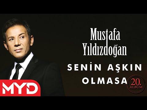 Senin Aşkın Olmasa - Mustafa Yıldızdoğan