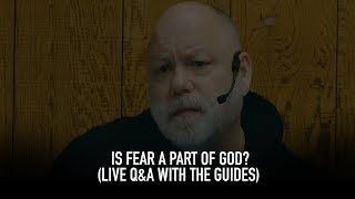 Is Fear a Part of God? (Live Q&A with the Guides)