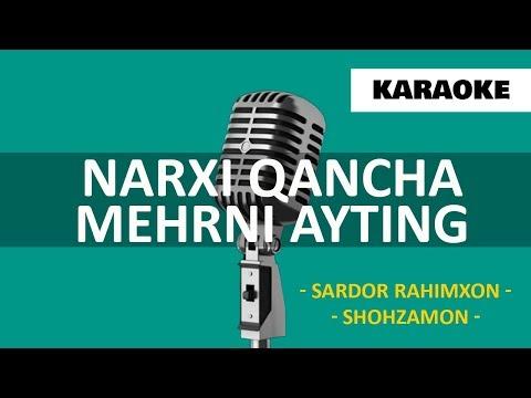 Sardor Rahimxon va Shohzamon - Narxi qancha mehrni ayting (KARAOKE MINUS)
