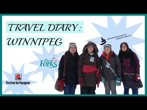 Travel Diary: Winnipeg - 2016 (Festival du Voyageur, Canadian Museum for Human Rights, & The Forks)