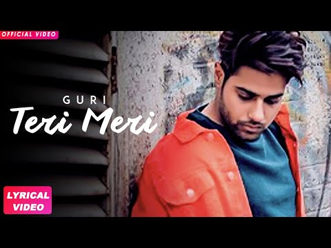 TERI MERI - GURI (Full Song) Latest Punjabi Songs 2018 | Geet MP3