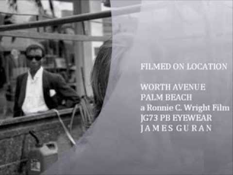 JG73 PALM BEACH EYEWEAR COLLECTION JAMES GURAN  a Ronnie C  Wright Film