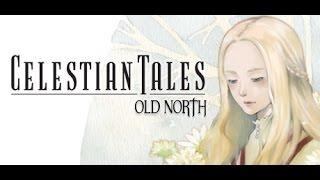 Celestian Tales - Old North : Présentation et impressions