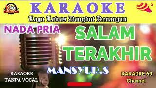 Salam Terakhir /Karaoke Version /Nada Pria /Lagu Dangdut Lawas /Mansyur S