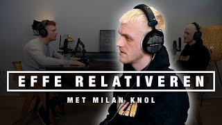 MILAN KNOL over MIEREN, BURN-OUT en KIJKERS AAN DE DEUR! | EFFE RELATIVEREN
