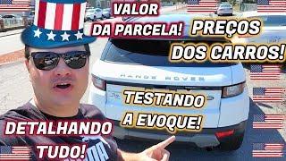 PREÇO DOS CARROS, VALOR DAS PARCELAS E TESTE NA EVOQUE!