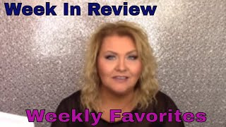 Week In Review..Weekly Favorites..07-16-2018   Trish Oilver   BeautyByTrishOliver   Mature Beauty