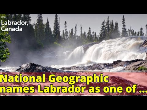 National Geographic names Labrador as one of the top trips to take in 2018