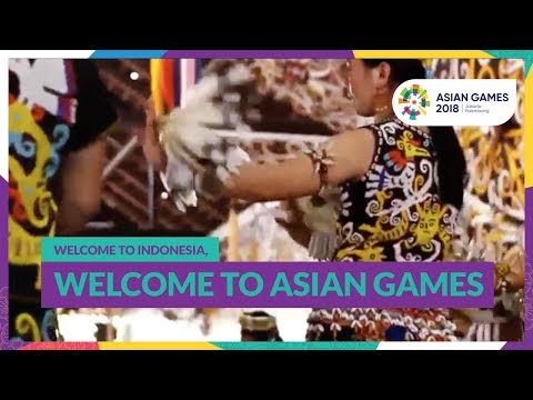 Asian Games 2018 - Welcome To Indonesia, Welcome To Asian Games