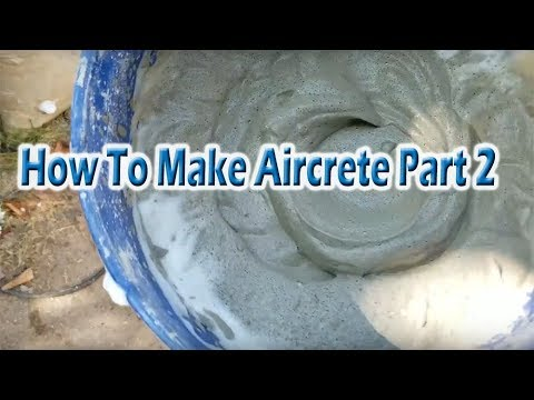 How To Make Aircrete Part 2 0