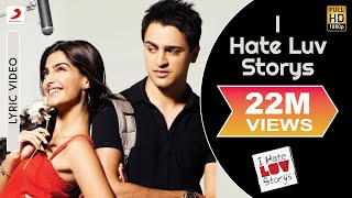 Download I Hate Luv Storys - Title Track Lyric | Sonam Kapoor, Imran Khan Mp3 and Videos
