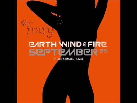 Earth, Wind & Fire - September '99 (Phats & Small Remix Radio)