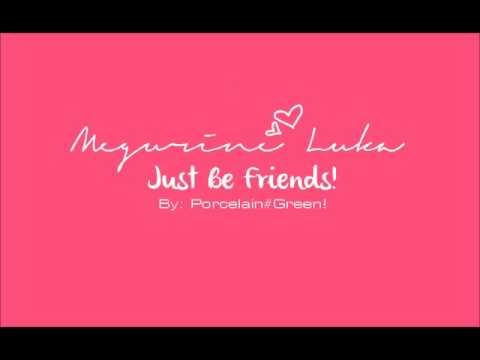 Megurine Luka  Just Be Friends Audio!HQ