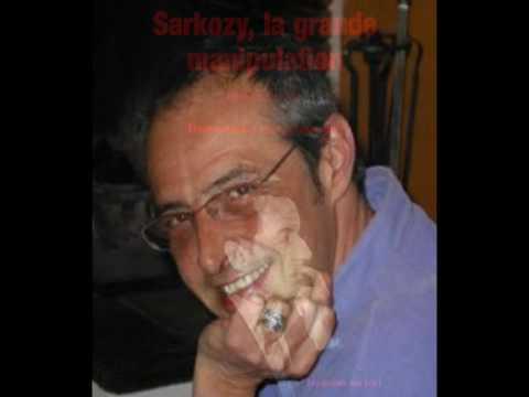 Nicolas Sarkozy, la grande manipulation 1ere partie