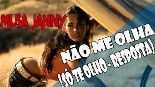 Musa Janny - Não Me Olha (Só te Olho - Resposta)