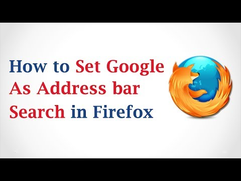 How to Set Google as the Address Bar Search in Mozilla Firefox