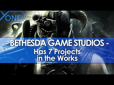 Bethesda Game Studios Has 7 Projects in the Works