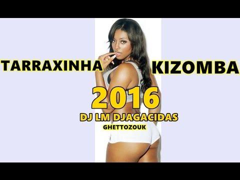 Tarraxinha kizomba 2016 Mix by  DJ LM DJAGACIDAS