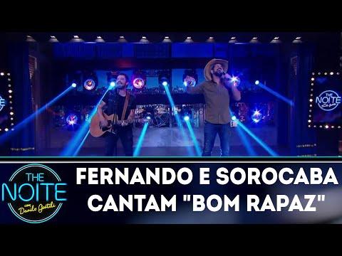 Fernando e Sorocaba cantam Bom Rapaz | The Noite (02/04/18)