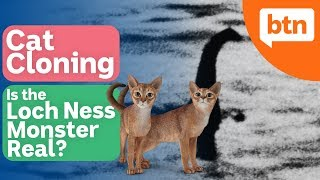 Cat Cloning \u0026 the Loch Ness Monster