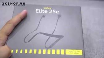 Unboxing tai nghe bluetooth Jabra Elite 25e tại 3kshop