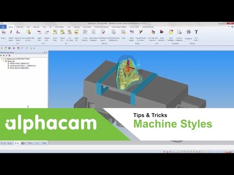 July 2015 - Machine Styles in Alphacam