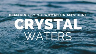 Download Remaking Crystal Waters - Gypsy Woman  (She's Homeless) On Maschine MP3 song and Music Video