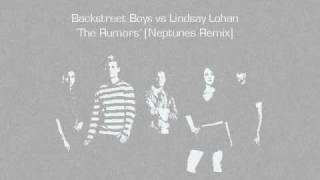 Backstreet Boys vs Lindsay Lohan - The Rumors [Neptunes Remix] MASH UP