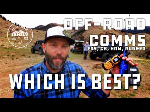 Overlanding Radios: A Real World Test Of FRS, Ham, CB And Rugged Radios