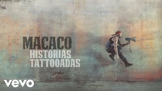 Macaco - Historias Tattooadas (Audio)