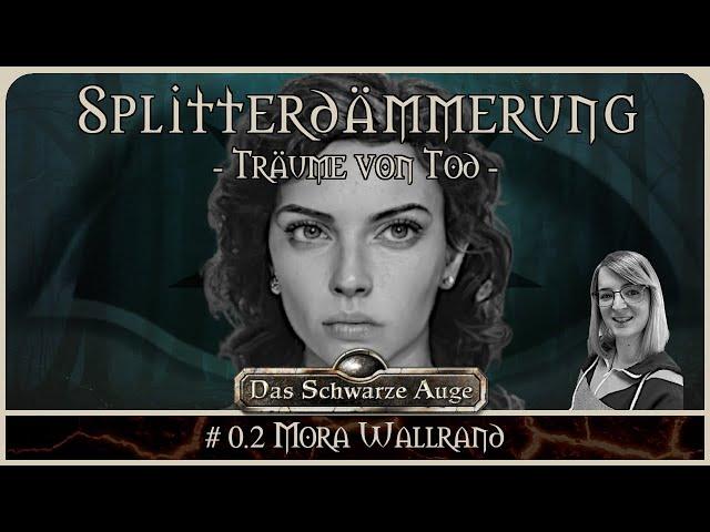 [DSA] Die Splitterdämmerung #0.2 - Prelude Mora Wallrand | Pen and Paper Rollenspiel