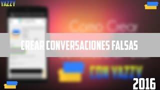Crear Una Conversación Falsa | Yazzy | 2016