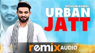 Urban Jatt (Audio Remix) | Resham Anmol ft Sudesh Kumari | Desi Crew | Latest Punjabi Songs 2019