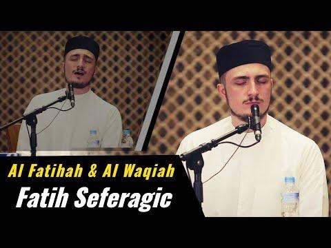 Fatih Seferagic  Al Fatihah & Al Waqiah