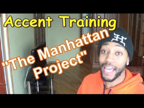 "Accent training: ""The Manhattan Project"" (DIFFICULT LESSON)"