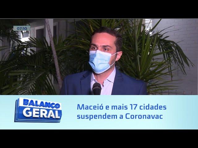 Falta de vacina: Maceió e 17 cidades suspendem segunda dose da Coronavac