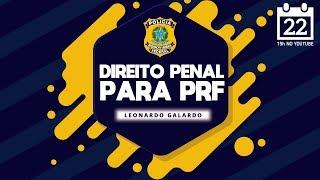 [SEMANA DA PRF] Direito Penal com Leonardo Galardo